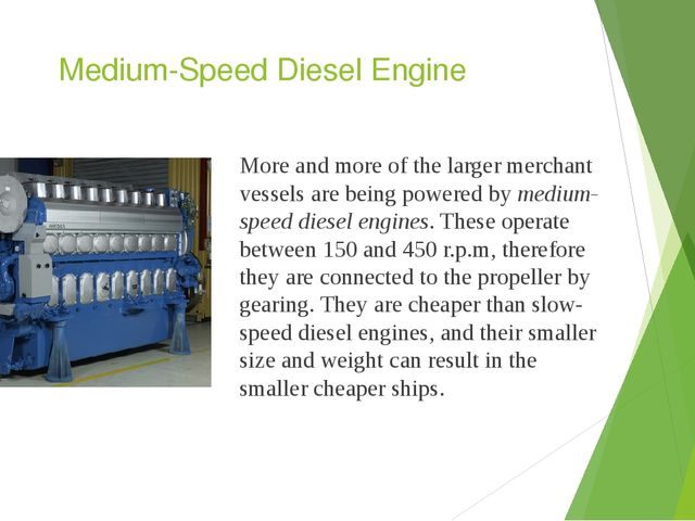Medium-Speed Diesel Engine More and more of the larger merchant vessels are b...