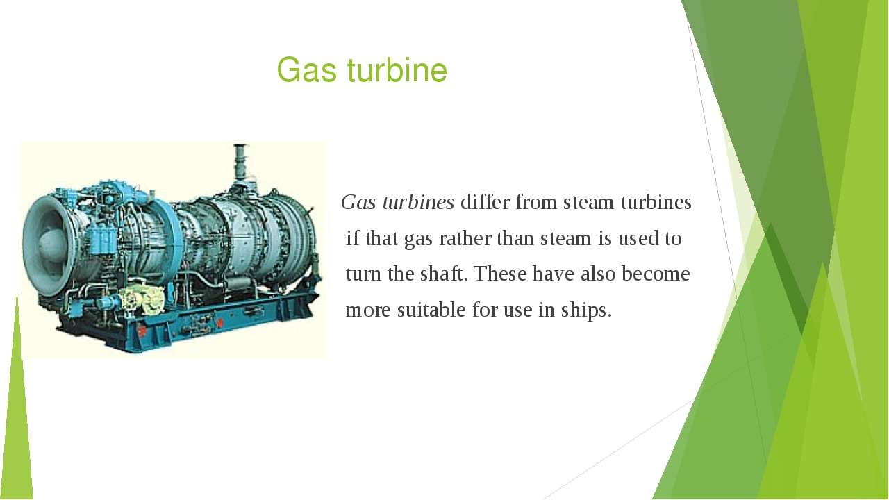 Gas turbine Gas turbines differ from steam turbines if that gas rather than s...