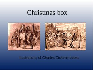 Illustrations of Charles Dickens books Christmas box