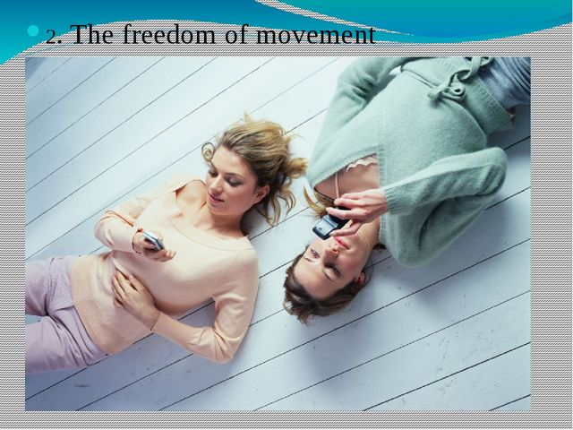 2. The freedom of movement