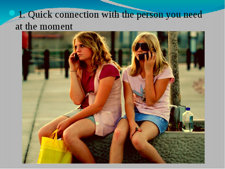 1. Quick connection with the person you need at the moment