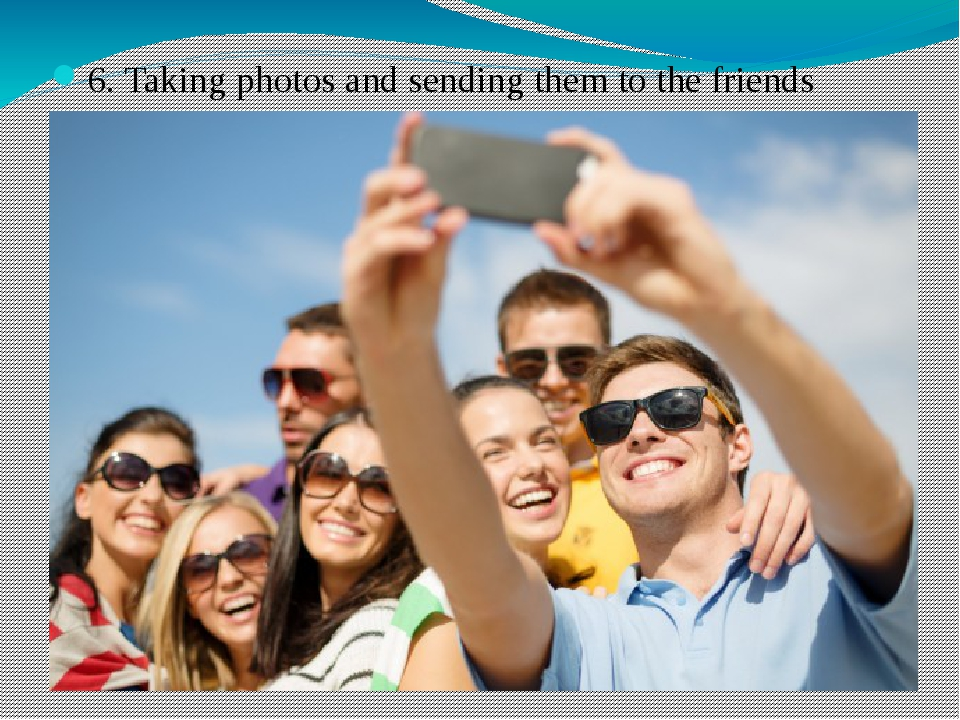6. Taking photos and sending them to the friends
