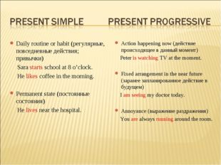 Daily routine or habit (регулярные, повседневные действия; привычки) Sara sta