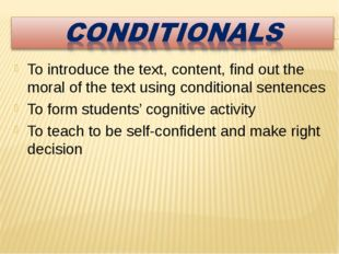 To introduce the text, content, find out the moral of the text using conditio