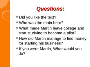 Questions: Did you like the text? Who was the main hero? What made Martin lea