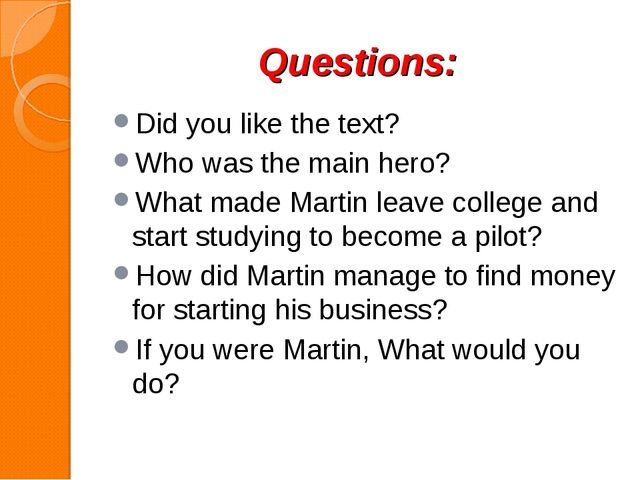 Questions: Did you like the text? Who was the main hero? What made Martin lea...