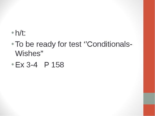 "h/t: To be ready for test ''Conditionals- Wishes"" Ex 3-4 P 158"