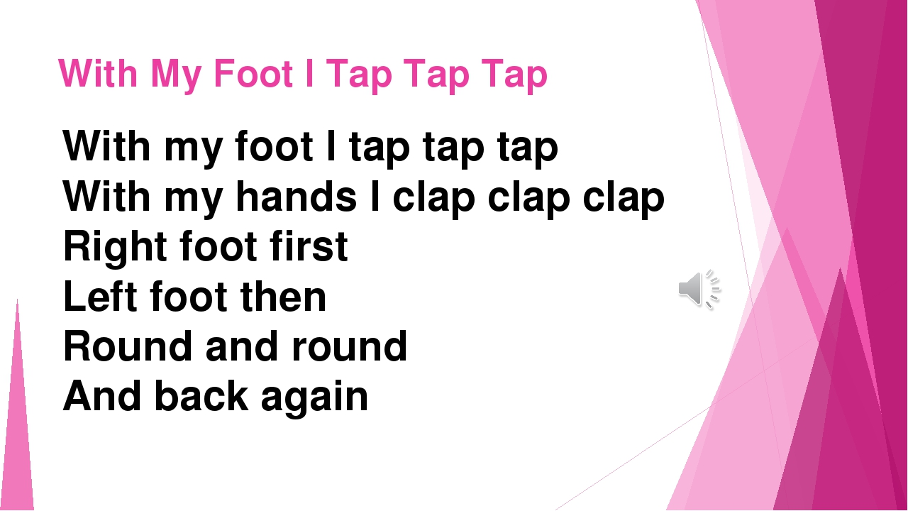 With My Foot I Tap Tap Tap With my foot I tap tap tap With my hands I clap cl...