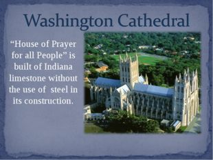 """House of Prayer for all People"" is built of Indiana limestone without the us"