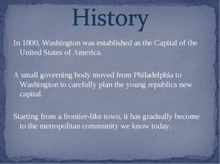 In 1800, Washington was established as the Capital of the United States of Am