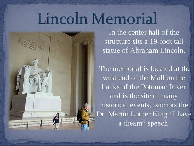 In the center hall of the structure sits a 19-foot tall statue of Abraham Lin...