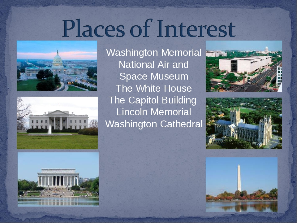 Washington Memorial National Air and Space Museum The White House The Capitol...