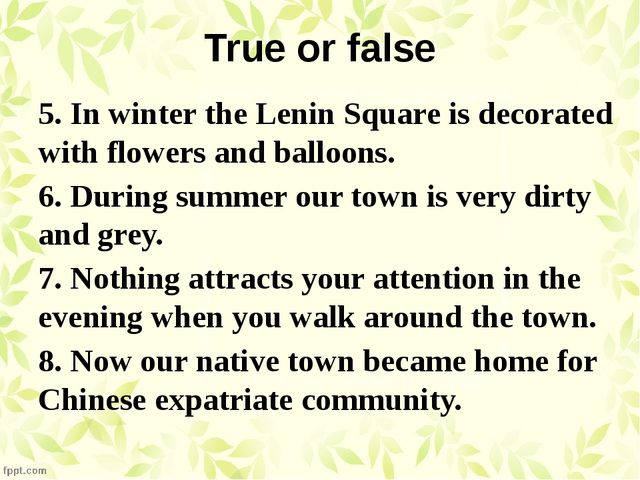 True or false 5. In winter the Lenin Square is decorated with flowers and bal...