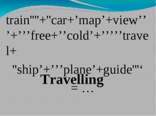 train''''+''car+'map'+view'''+'''free+''cold'+'''''travel+ ''ship'+'''plane'