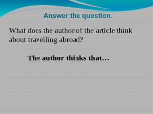 Answer the question. What does the author of the article think about travelli