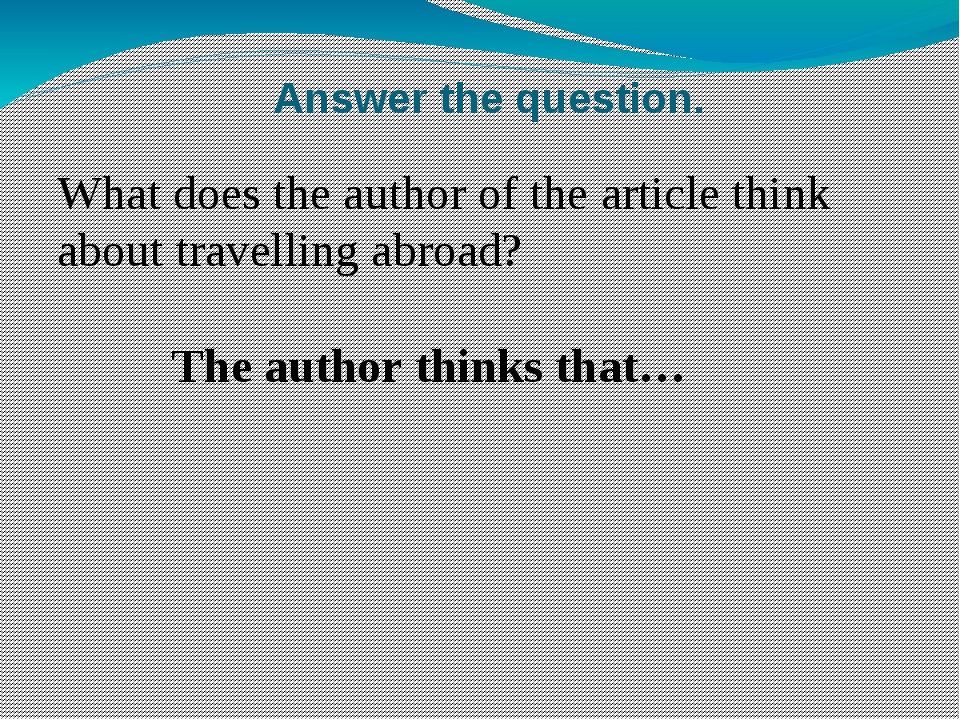 Answer the question. What does the author of the article think about travelli...