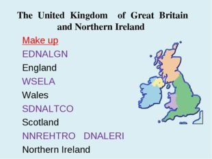 Make up EDNALGN England WSELA Wales SDNALTCO Scotland NNREHTRO DNALERI Northe