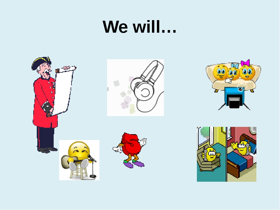 We will…