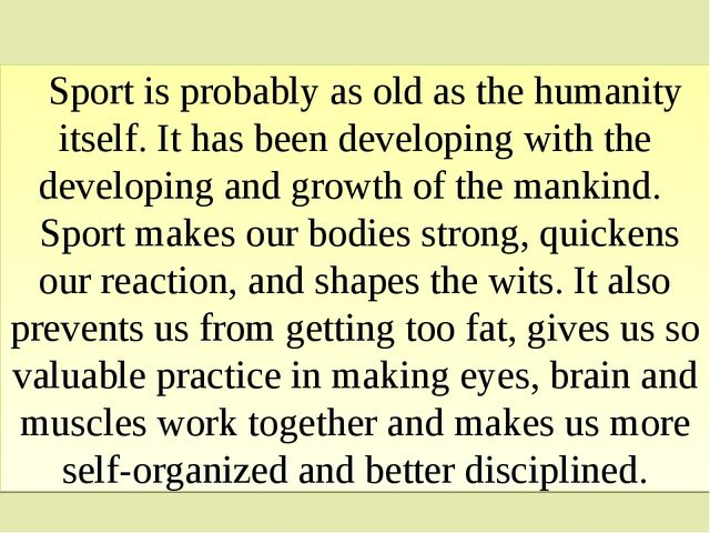 Sport is probably as old as the humanity itself. It has been developing with...