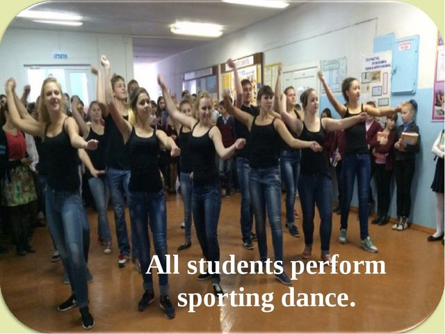 All students perform sporting dance.