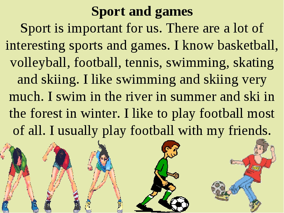 Sport and games Sport is important for us. There are a lot of interesting spo...