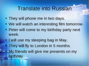 Translate into Russian They will phone me in two days. We will watch an inter