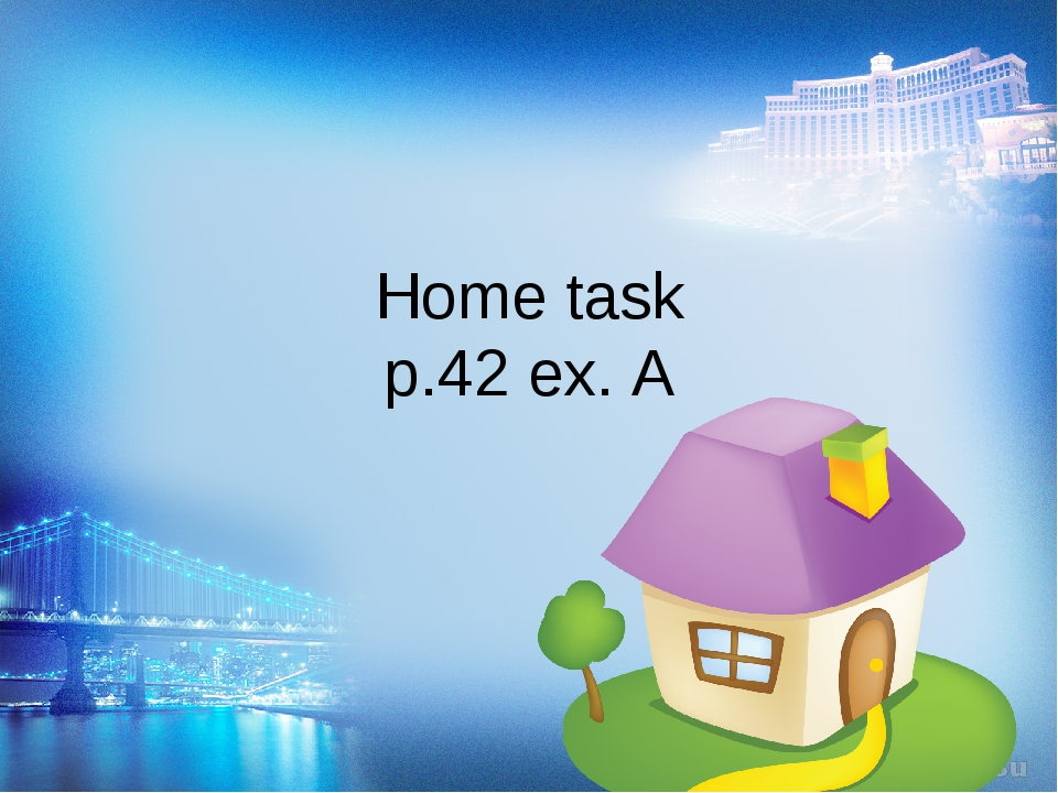 Home task p.42 ex. A