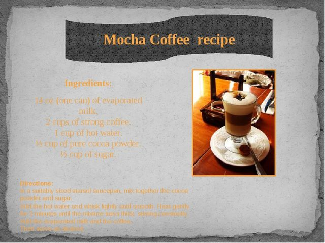Ingredients: 14 oz (one can) of evaporated milk. 2 cups of strong coffee. 1 c...