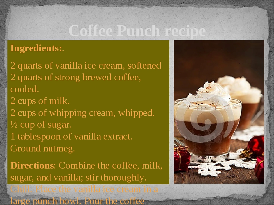 Ingredients:. 2 quarts of vanilla ice cream, softened 2 quarts of strong brew...