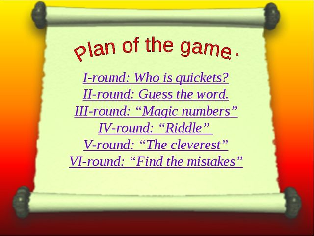 "I-round: Who is quickets? II-round: Guess the word. III-round: ""Magic numbers..."