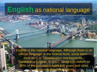 English as national language English is the national language. Although there