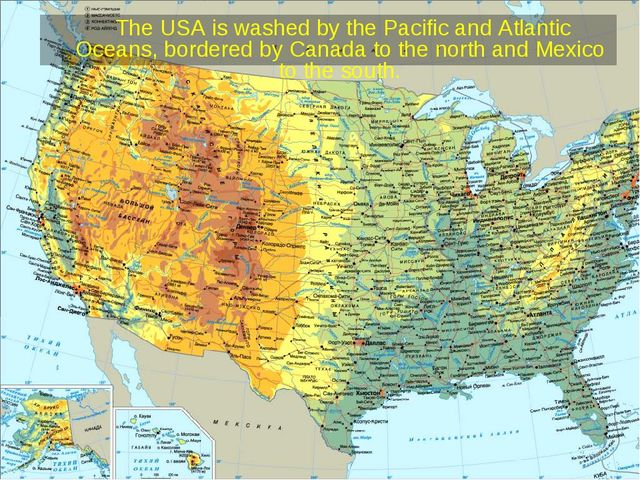 The USA is washed by the Pacific and Atlantic Oceans, bordered by Canada to...
