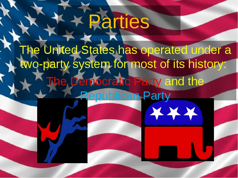 Parties The United States has operated under a two-party system for most of i...