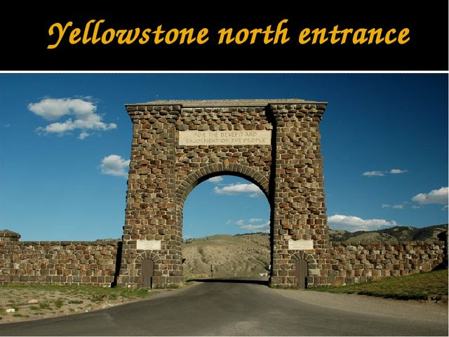 Yellowstone north entrance