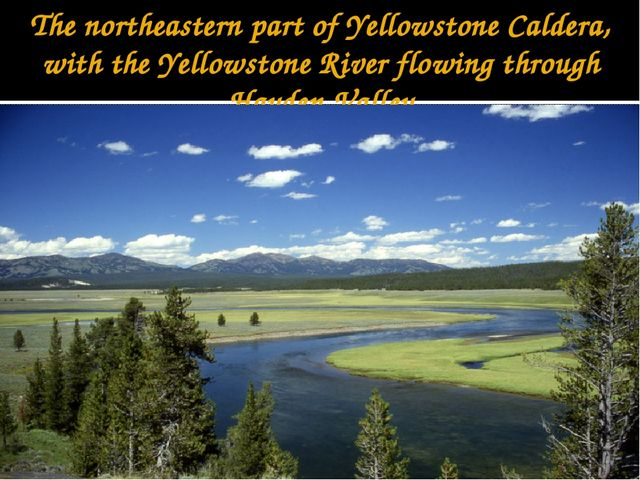 The northeastern part of Yellowstone Caldera, with the Yellowstone River flow...