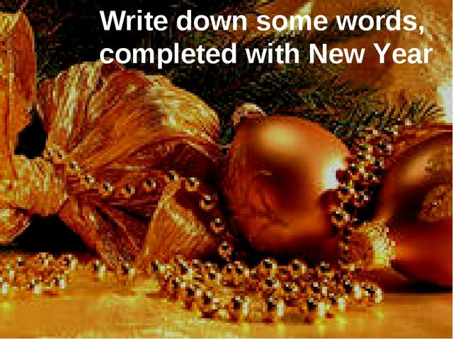 Write down some words, completed with New Year