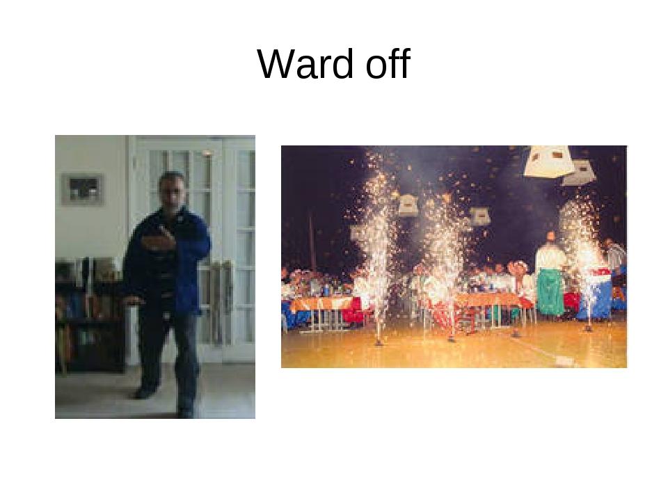 Ward off