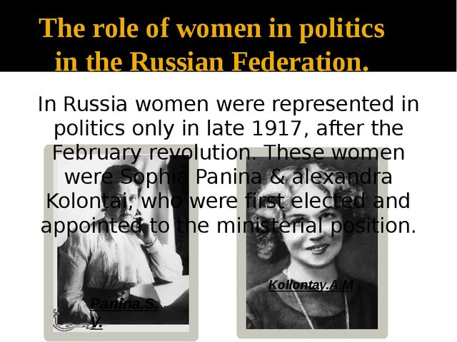 The role of women in politics in the Russian Federation. In Russia women were...
