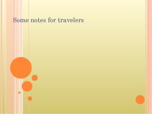 Some notes for travelers