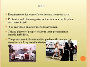 uae Requirements for women's clothes are the most strict. Profanity and obsce