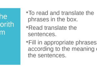the algorithm To read and translate the phrases in the box. Read translate th