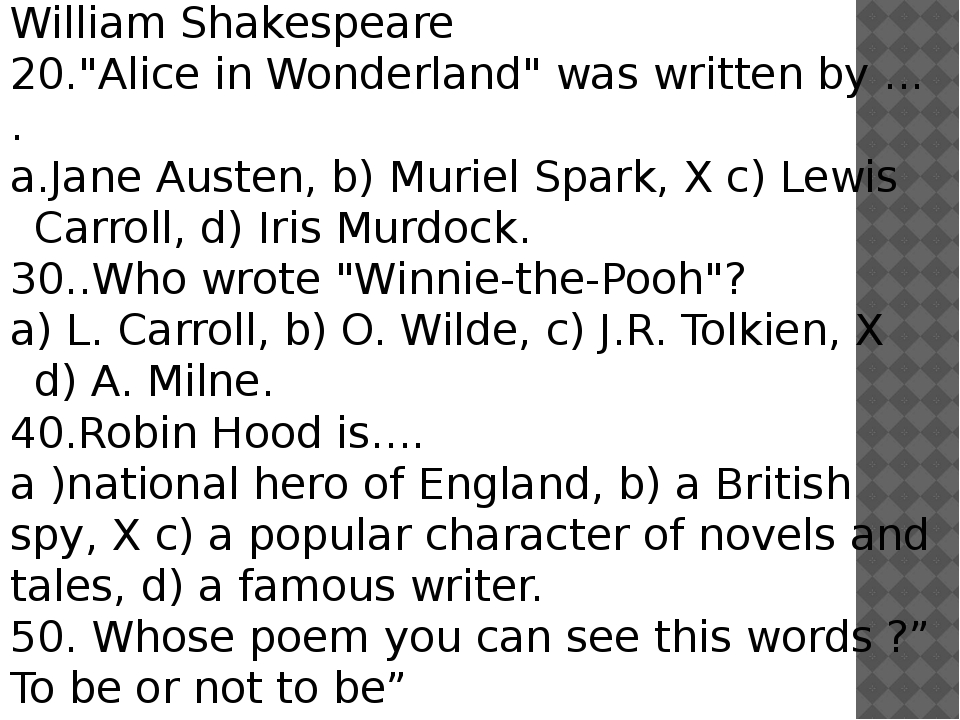 "10.""Romeo and Juliet was written by ... . L. Carroll, b) O. Wilde, c) J.R. To..."