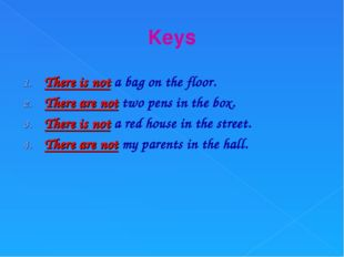 Keys There is not a bag on the floor. There are not two pens in the box. Ther