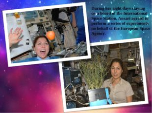 During her eight days staying on a board of the International Space Station,