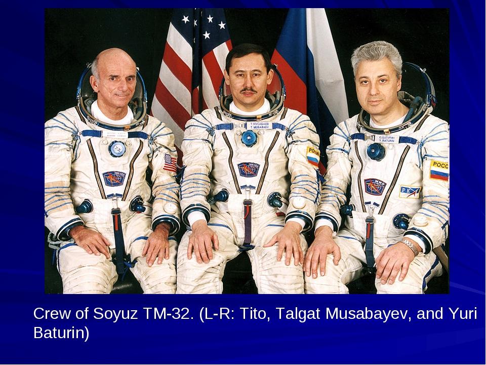 Crew of Soyuz TM-32. (L-R: Tito, Talgat Musabayev, and Yuri Baturin)