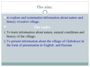 The aim: to explore and systematize information about nature and history of n