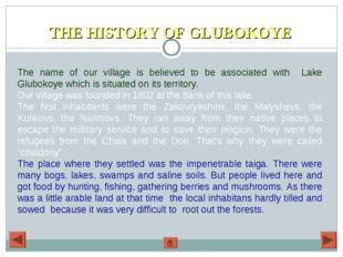 THE HISTORY OF GLUBOKOYE The name of our village is believed to be associated
