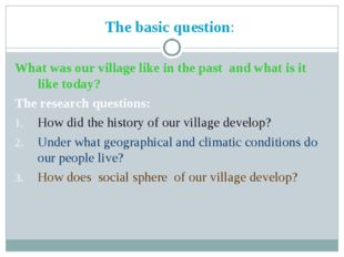The basic question: What was our village like in the past and what is it like