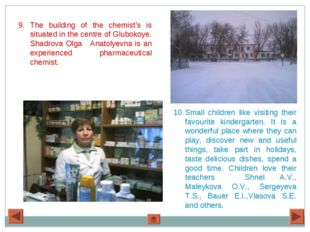The building of the chemist's is situated in the centre of Glubokoye. Shadrov