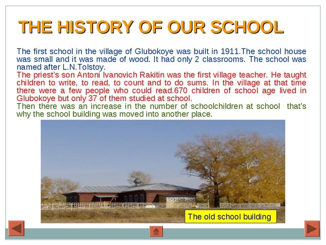 THE HISTORY OF OUR SCHOOL The first school in the village of Glubokoye was b...